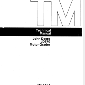 John Deere 670 Motor Grader Technical Manual TM-1134
