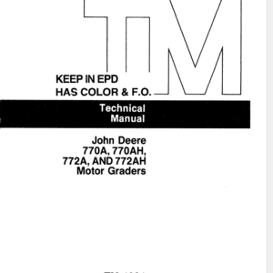 John Deere 770A, 700AH, 772A, 772AH Motor Grader Technical Manual TM-1361