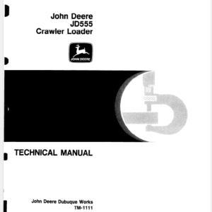 John Deere 555 Crawler Loader Service Manual TM-1111