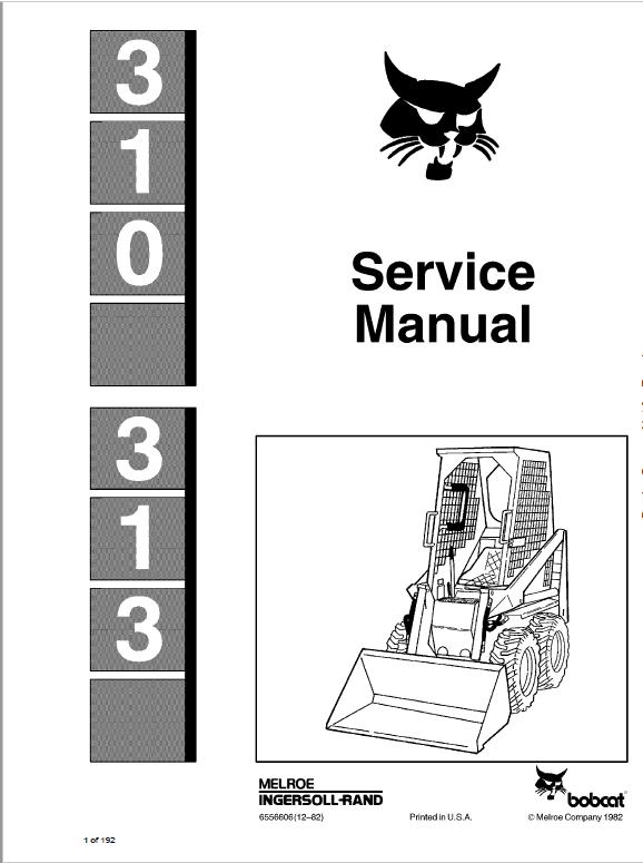 Bobcat 310 and 313 Skidsteer Loader Service Manual