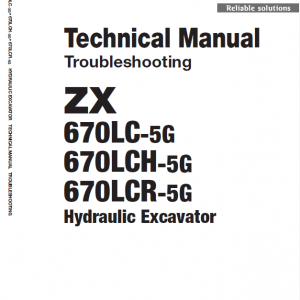 Hitachi Zx670lc-5g, Zx670lcr-5g And Zx670lch-5g Excavator Manual