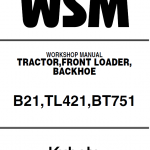 Kubota B21, TL421, BT751 Tractor Loader Workshop Service Manual