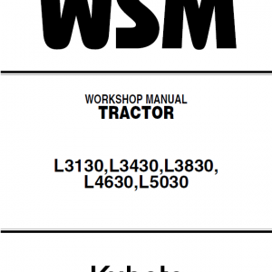 Kubota L3130, L3430, L3830, L4630, L5030 Tractor Workshop Manual