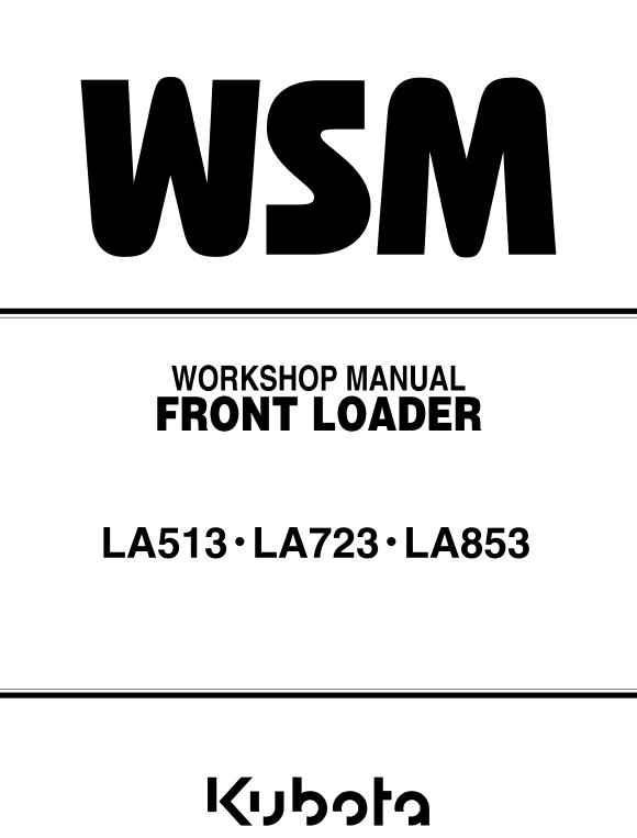 Kubota La513, La723, La825 Front Loader Workshop Manual