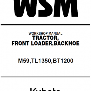 Kubota M59, Tl1350, Bt1200 Tractor Workshop Manual