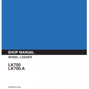 Kobelco LK700 and LK700A Wheel Loader Service Manual