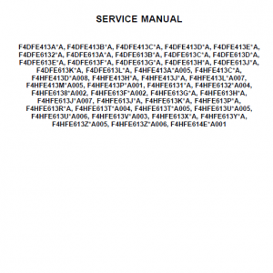 This Engine Workshop Service Manual is also applicable for the below: F4DFE413A*A, F4DFE413B*A, F4DFE413C*A, F4DFE413D*A, F4DFE413E*A, F4DFE6132*A, F4DFE613A*A, F4DFE613B*A, F4DFE613C*A, F4DFE613D*A, F4DFE613E*A, F4DFE613F*A, F4DFE613G*A, F4DFE613H*A, F4DFE613J*A, F4DFE613K*A, F4DFE613L*A, F4HFE413A*A005, F4HFE413C*A, F4HFE413D*A008, F4HFE413H*A, F4HFE413J*A, F4HFE413L*A007, F4HFE413M*A005, F4HFE413P*A001, F4HFE6131*A, F4HFE6132*A004, F4HFE6138*A002, F4HFE613F*A002, F4HFE613G*A, F4HFE613H*A, F4HFE613J*A007, F4HFE613J*A, F4HFE613K*A, F4HFE613P*A, F4HFE613R*A, F4HFE613T*A004, F4HFE613T*A005, F4HFE613U*A005, F4HFE613U*A006, F4HFE613V*A003, F4HFE613X*A, F4HFE613Y*A, F4HFE613Z*A005, F4HFE613Z*A006, F4HFE614E*A001