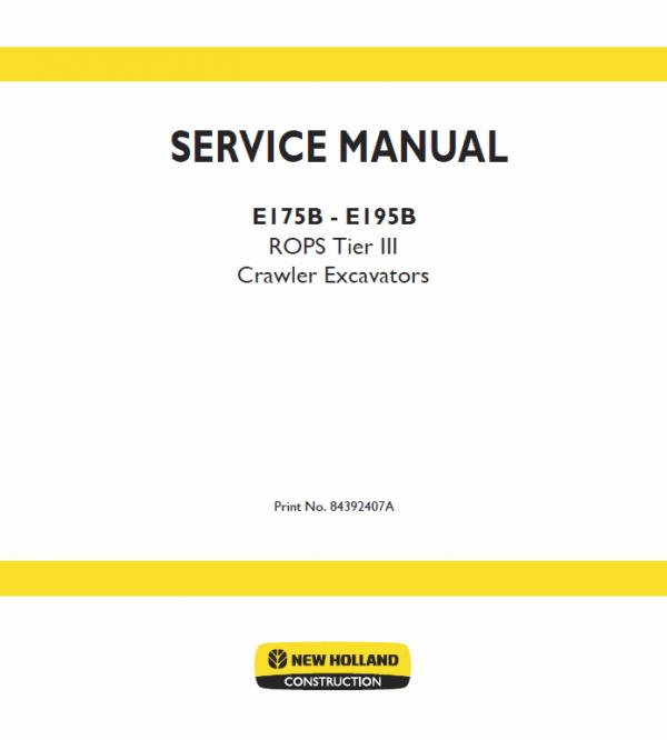 New Holland E175b, E195b Rops Tier 3 Excavator Service Manual