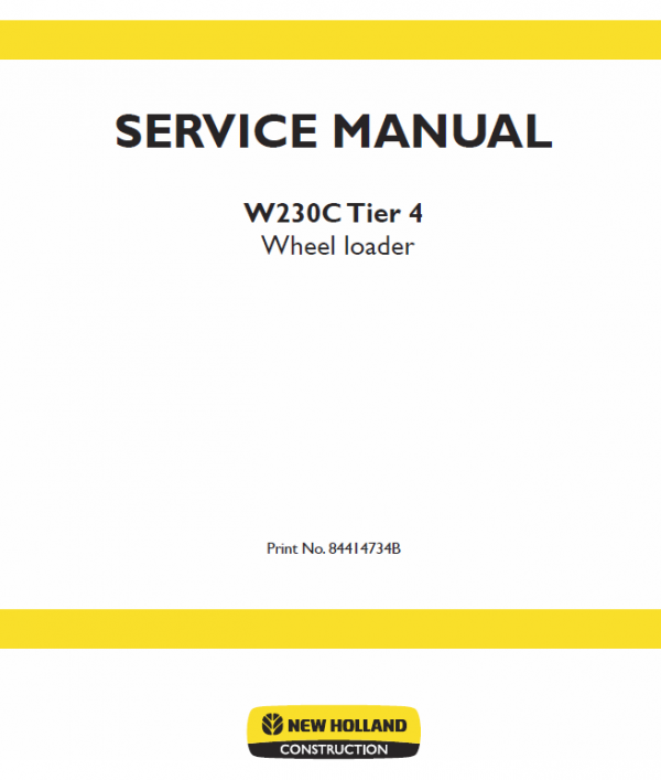 New Holland W230c Tier 4 Wheel Loader Service Manual